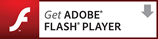 Get ADOBE® FLASH PLAYER